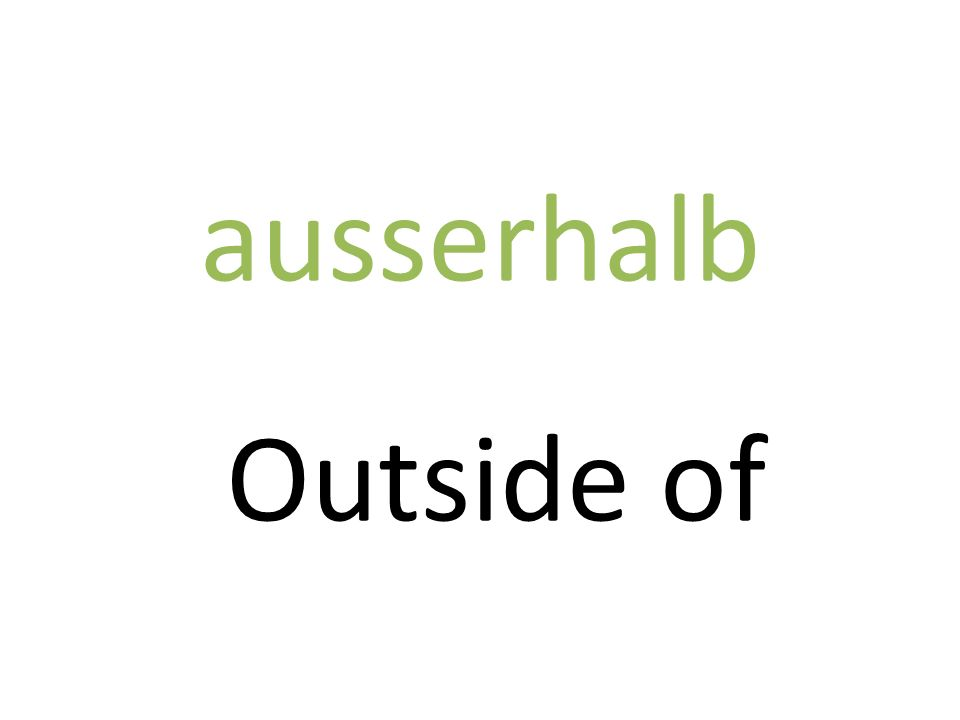 ausserhalb Outside of