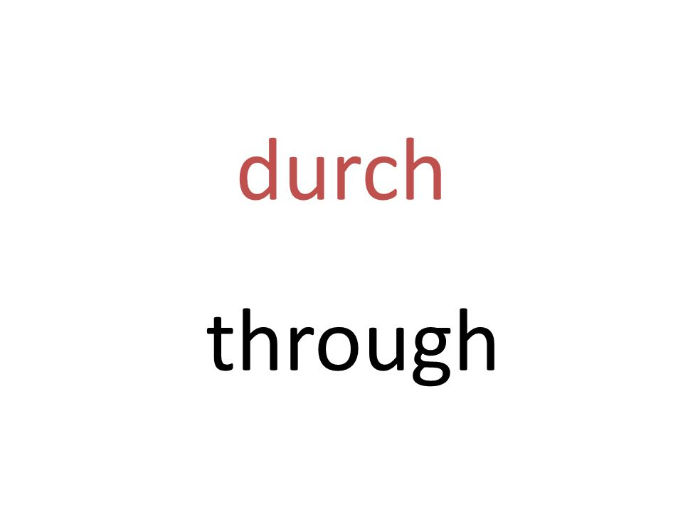 durch through
