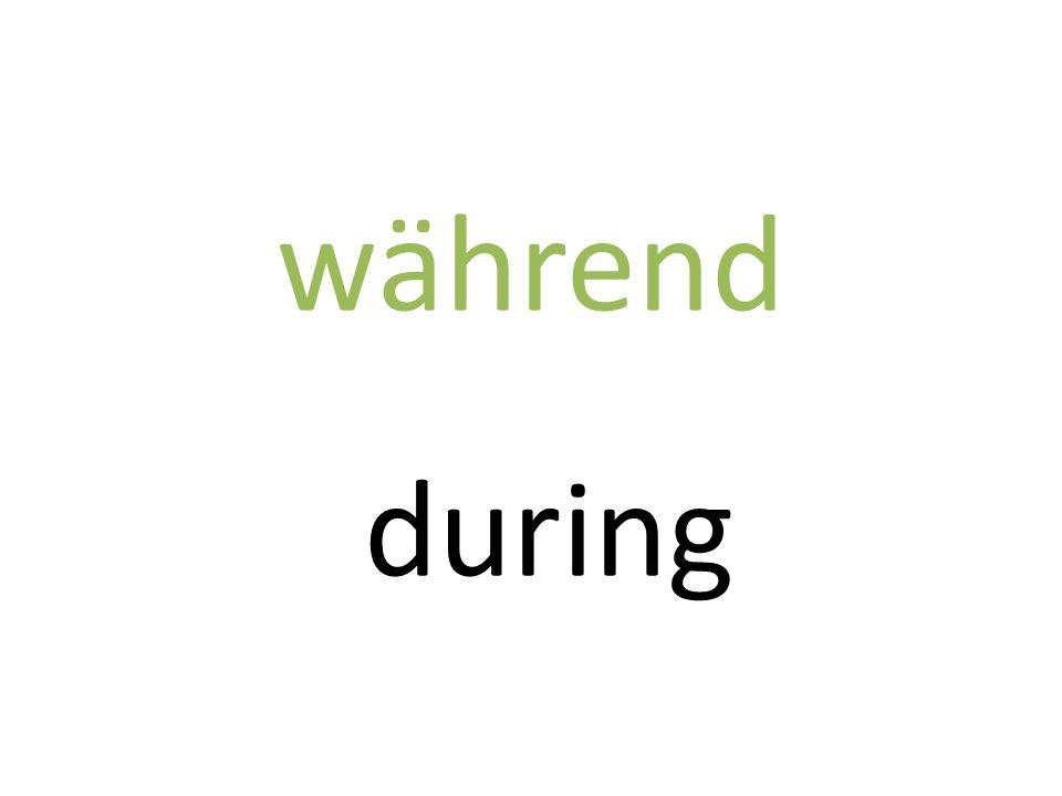während during
