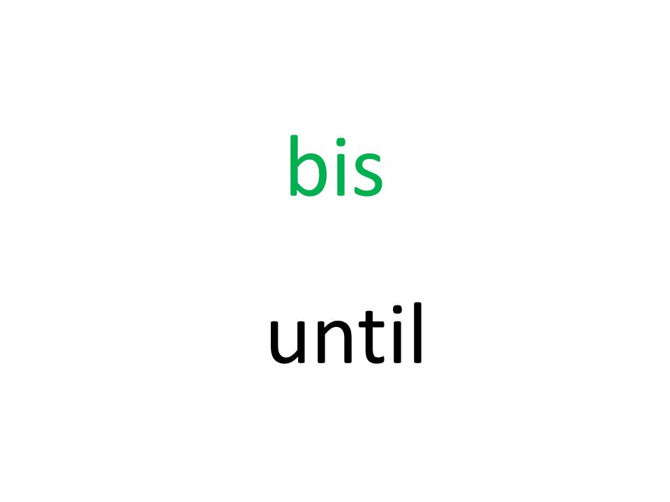 bis until