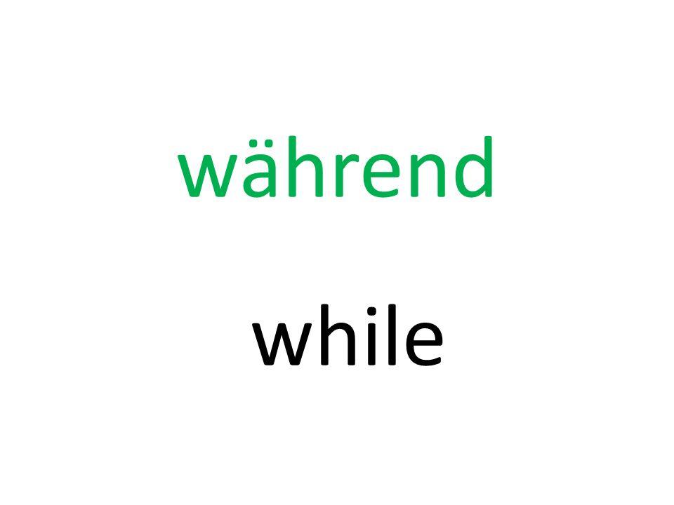 während while