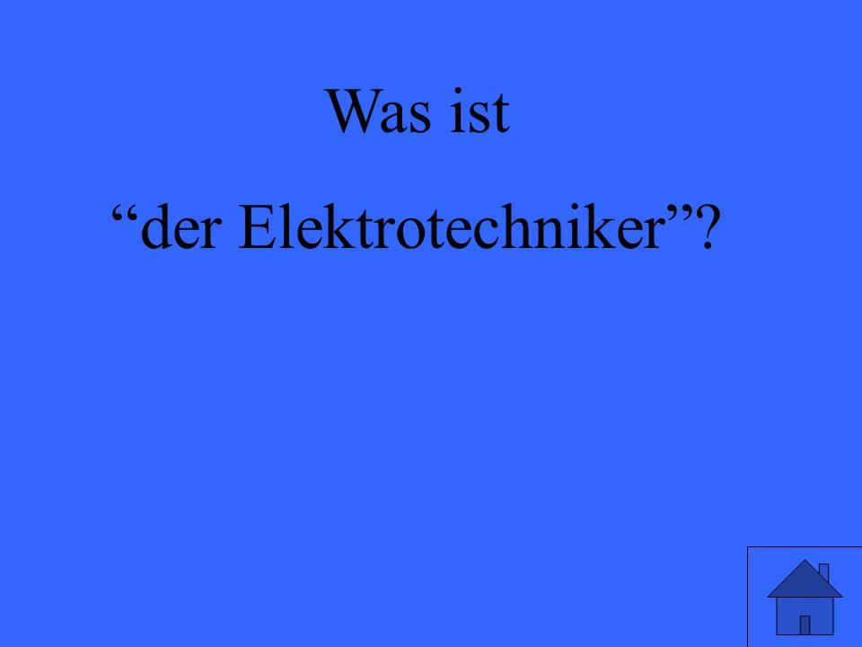 Was ist der Elektrotechniker?
