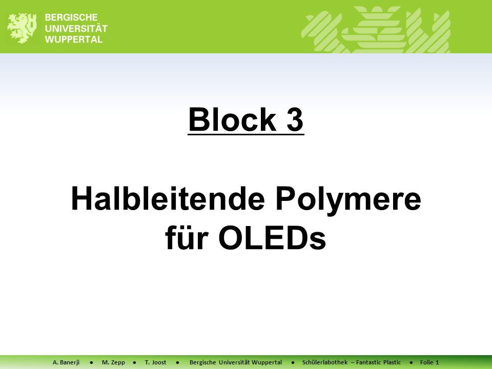 Block 3 Halbleitende Polymere für OLEDs A. Banerji M.