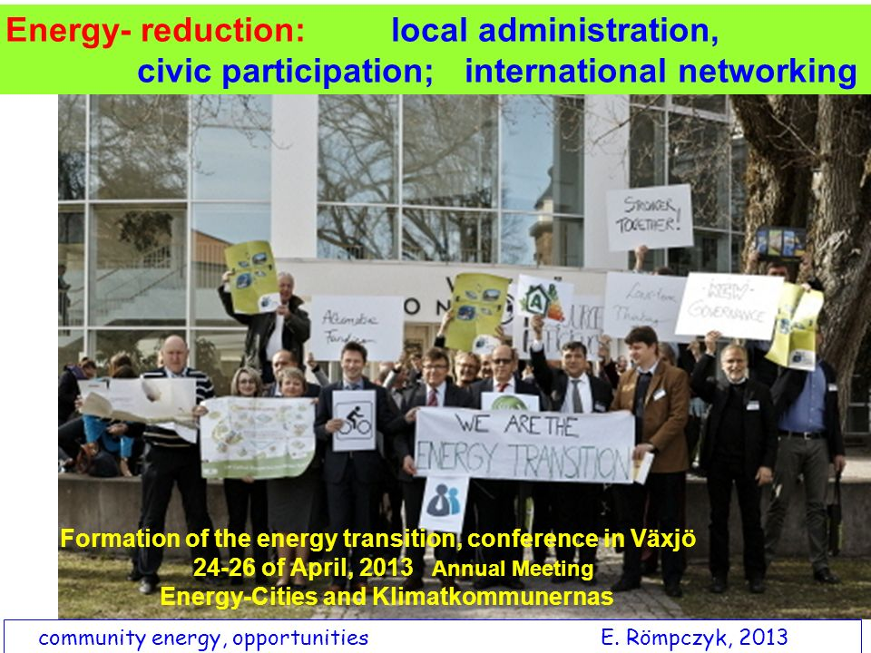 Energy- reduction: local administration, civic participation; international networking Formation of the energy transition, conference in Växjö 24-26 o