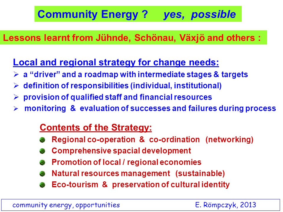 Local and regional strategy for change needs: a driver and a roadmap with intermediate stages & targets definition of responsibilities (individual, in