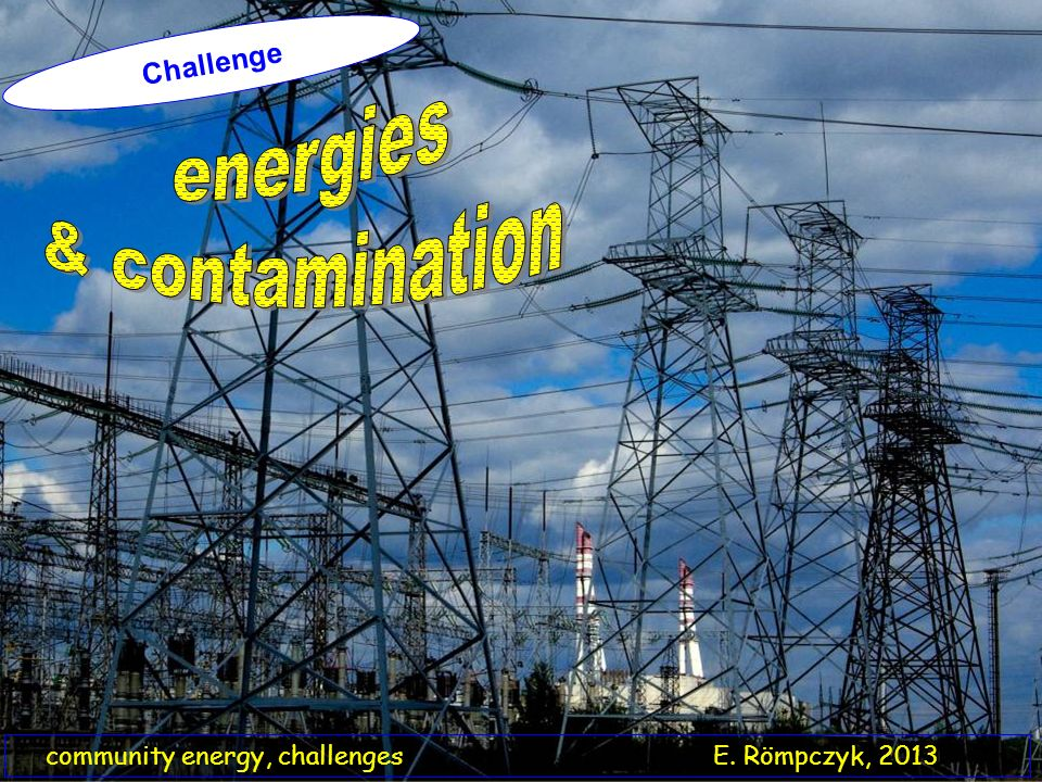 community energy, challenges E. Römpczyk, 2013 Challenge