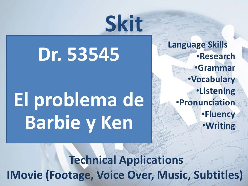 Skit Dr. 53545 El problema de Barbie y Ken Language Skills Research Grammar Vocabulary Listening Pronunciation Fluency Writing Technical Applications