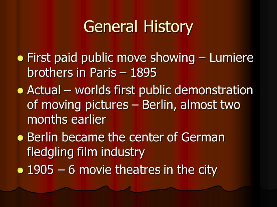 General History First paid public move showing – Lumiere brothers in Paris – 1895 First paid public move showing – Lumiere brothers in Paris – 1895 Ac