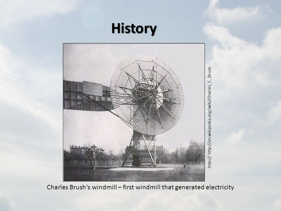Wind Energy Basics 1.History 2.Development 3.Modern concepts 4.Demonstration of the model