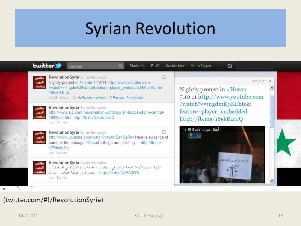 Syrian Revolution 14.7.2011Social Ecologies13 (twitter.com/#!/RevolutionSyria)