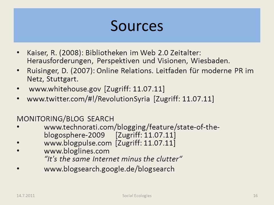 Sources Kaiser, R. (2008): Bibliotheken im Web 2.0 Zeitalter: Herausforderungen, Perspektiven und Visionen, Wiesbaden. Ruisinger, D. (2007): Online Re
