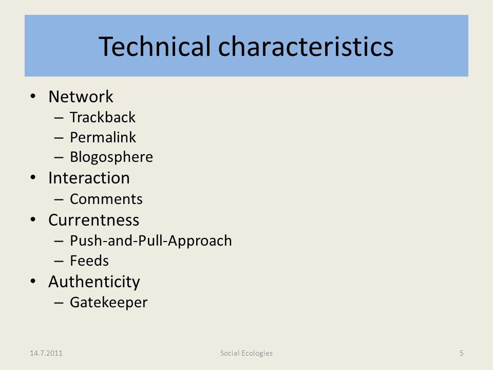 Technical characteristics Network – Trackback – Permalink – Blogosphere Interaction – Comments Currentness – Push-and-Pull-Approach – Feeds Authentici
