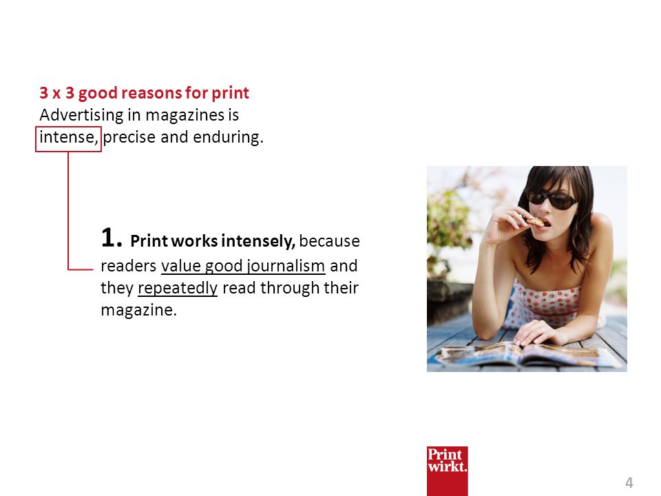 4 1. Print works intensely, because readers value good journalism and they repeatedly read through their magazine. 3 x 3 good reasons for print Advert