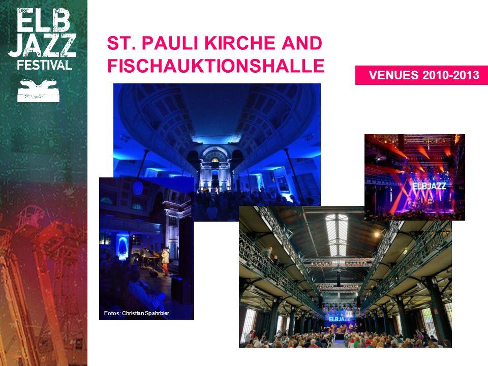 ST. PAULI KIRCHE AND FISCHAUKTIONSHALLE Fotos: Christian Spahrbier VENUES 2010-2013
