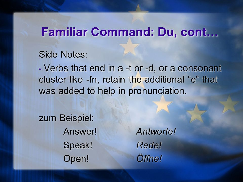 Familiar Command: Du, cont… zum Beispiel: Take the book!Nimm das Buch.