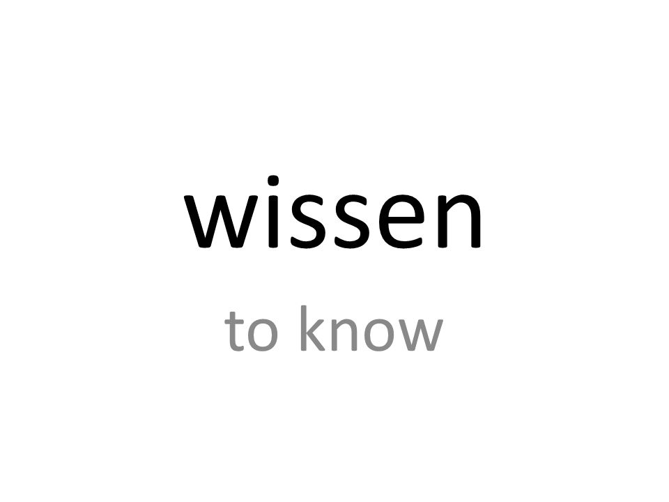 wissen to know
