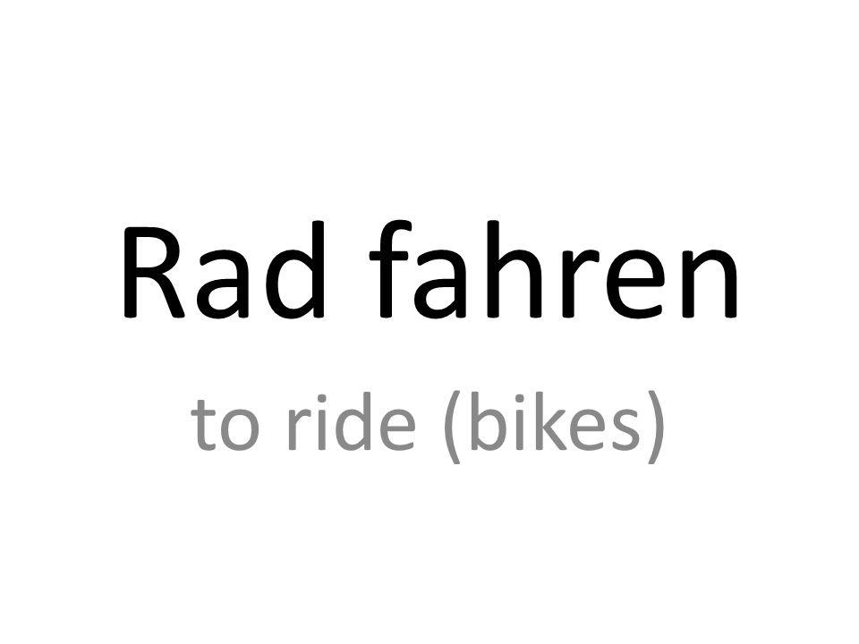 Rad fahren to ride (bikes)