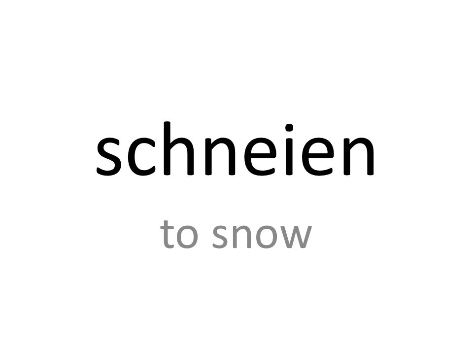 schneien to snow