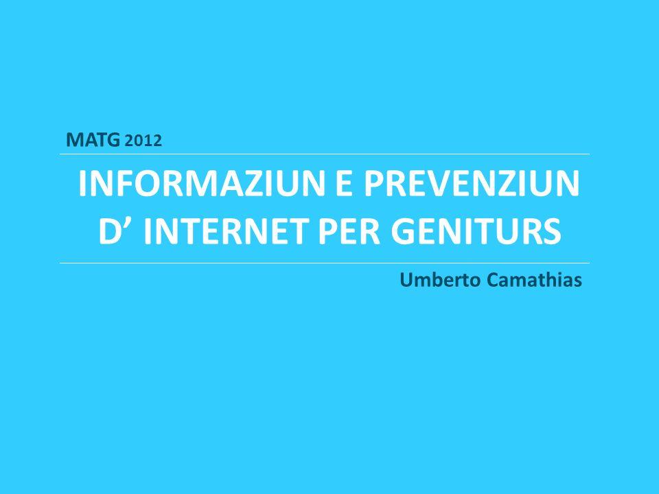 INFORMAZIUN E PREVENZIUN D INTERNET PER GENITURS MATG 2012 Umberto Camathias