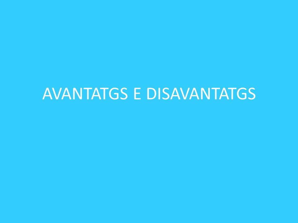 AVANTATGS E DISAVANTATGS