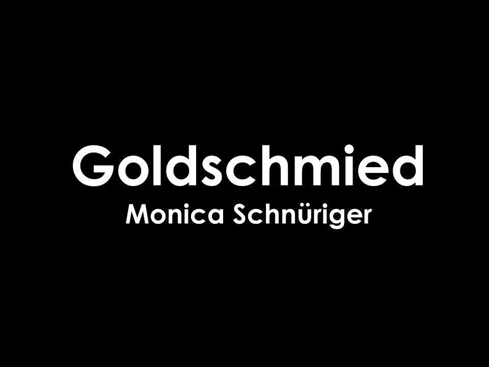 Goldschmied Monica Schnüriger
