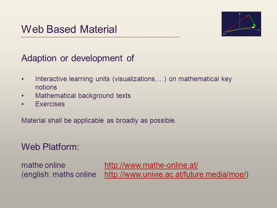 Web Based Material Adaption or development of Interactive learning units (visualizations,…) on mathematical key notions Mathematical background texts