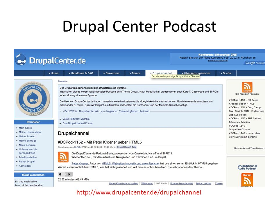 Drupal Center Podcast http://www.drupalcenter.de/drupalchannel