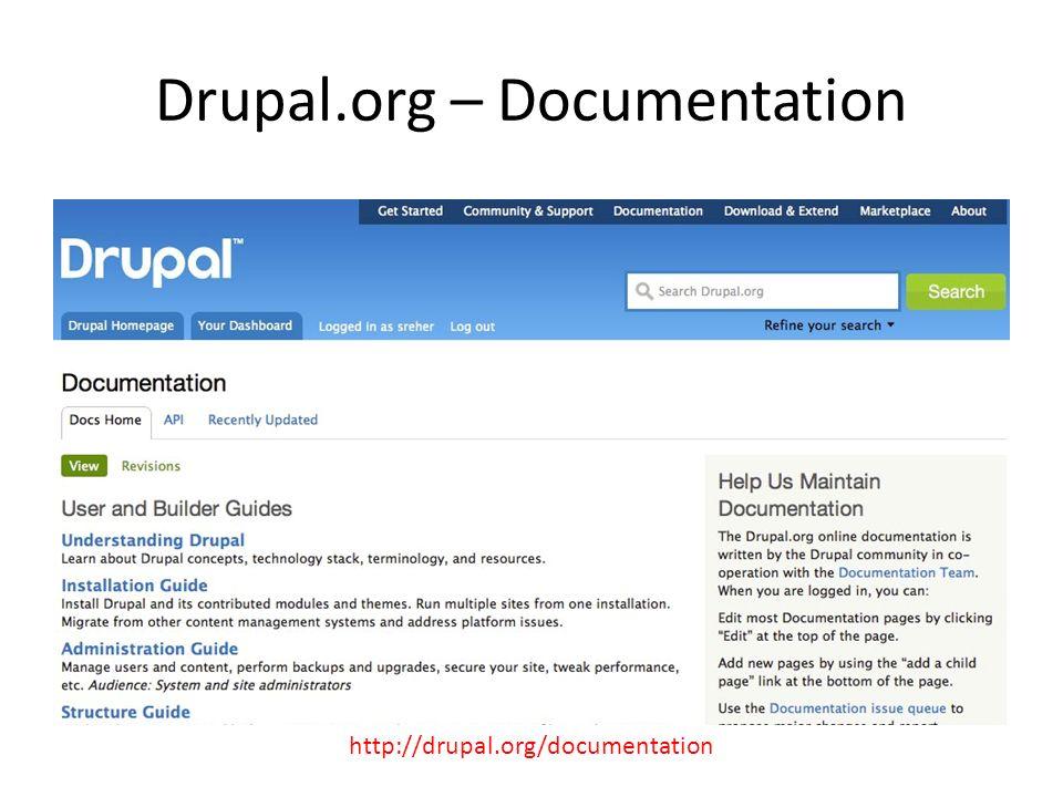 Drupal.org – Documentation http://drupal.org/documentation