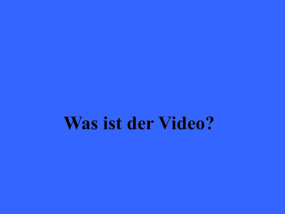 Was ist der Video