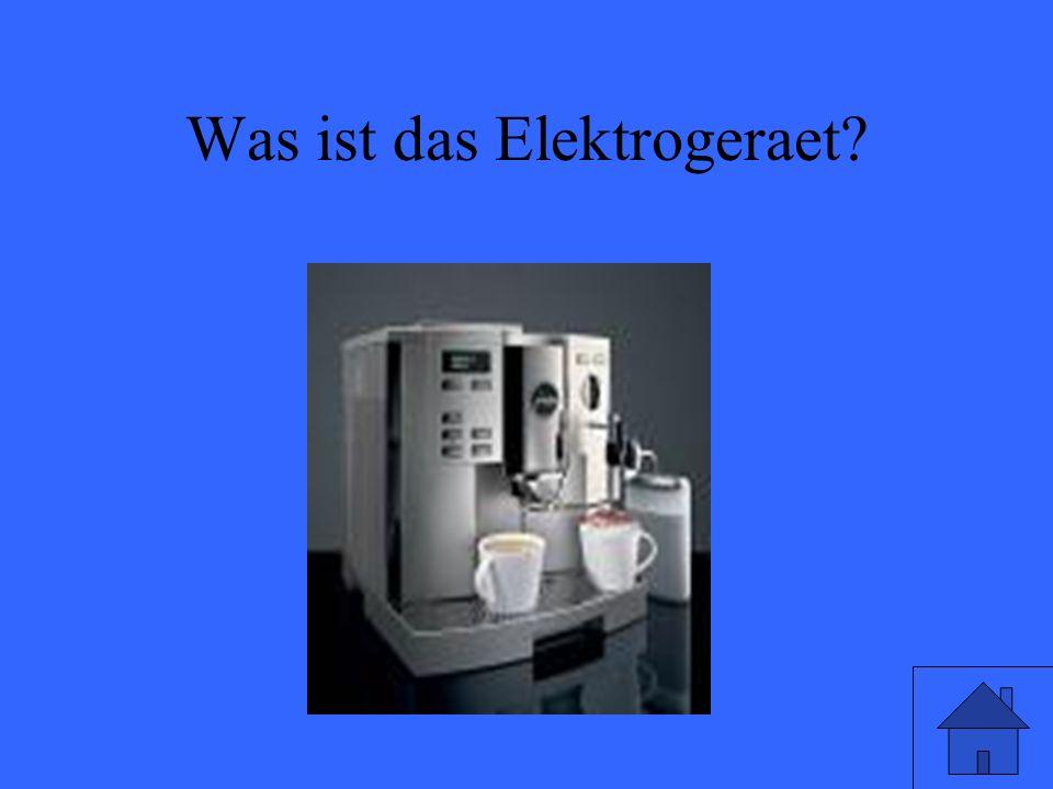 Was ist das Elektrogeraet
