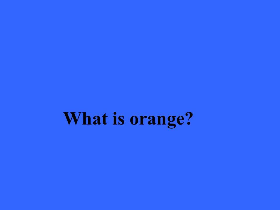 What is orange