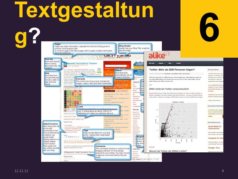 Textgestaltun g? 6 12.12.128 CC: catspyjamasnz, Flickr