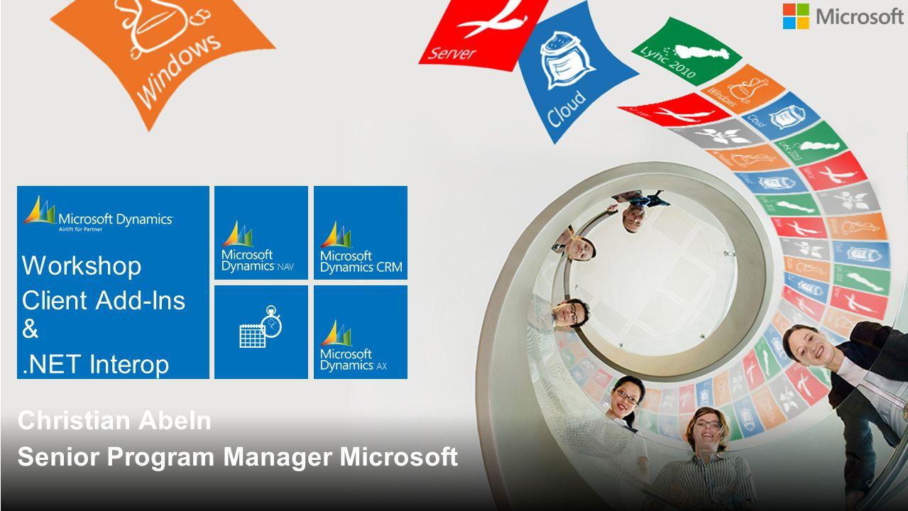 Senior Program Manager Microsoft Christian Abeln Workshop Client Add-Ins &.NET Interop