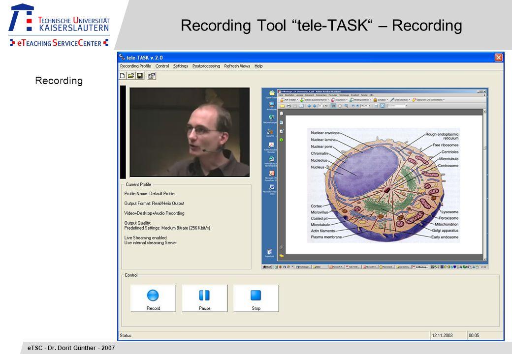 Recording Tool tele-TASK – Recording eTSC - Dr. Dorit Günther - 2007 Recording
