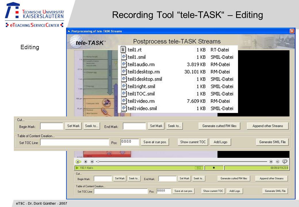 Recording Tool tele-TASK – Editing eTSC - Dr. Dorit Günther - 2007 Editing