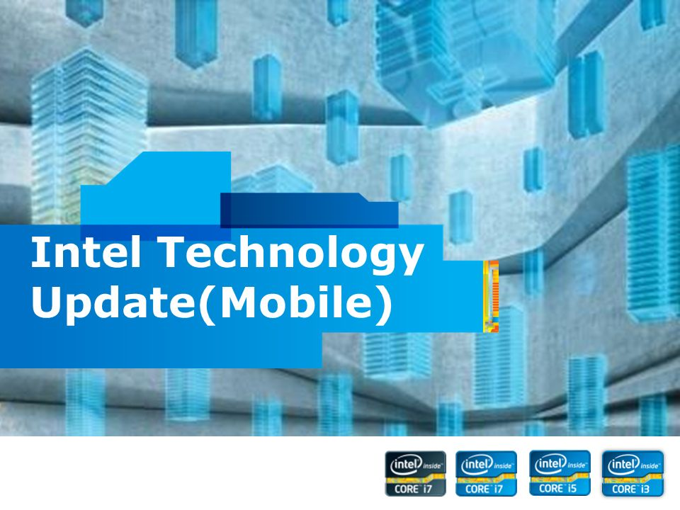 Intel Confidential Intel Technology Update(Mobile)