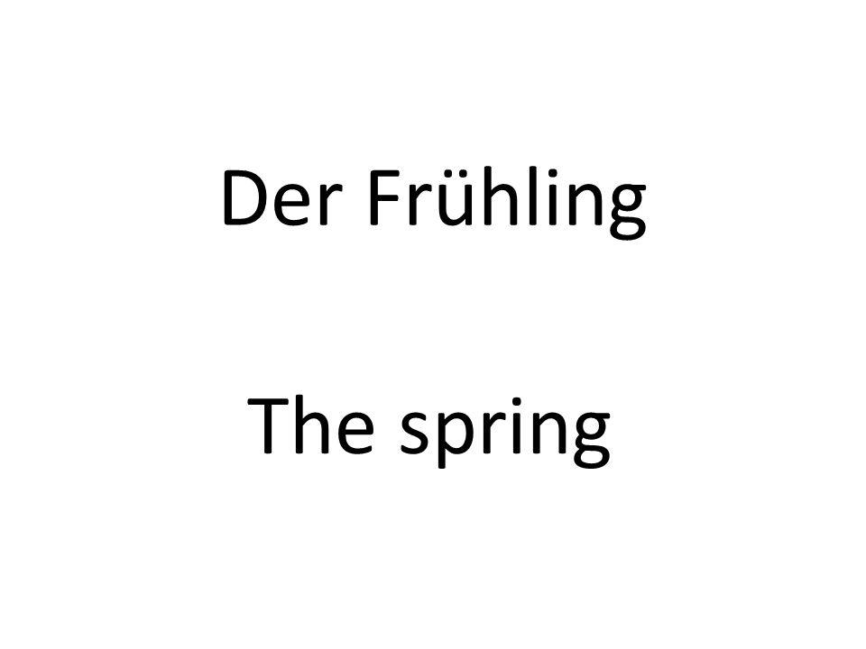 Der Frühling The spring