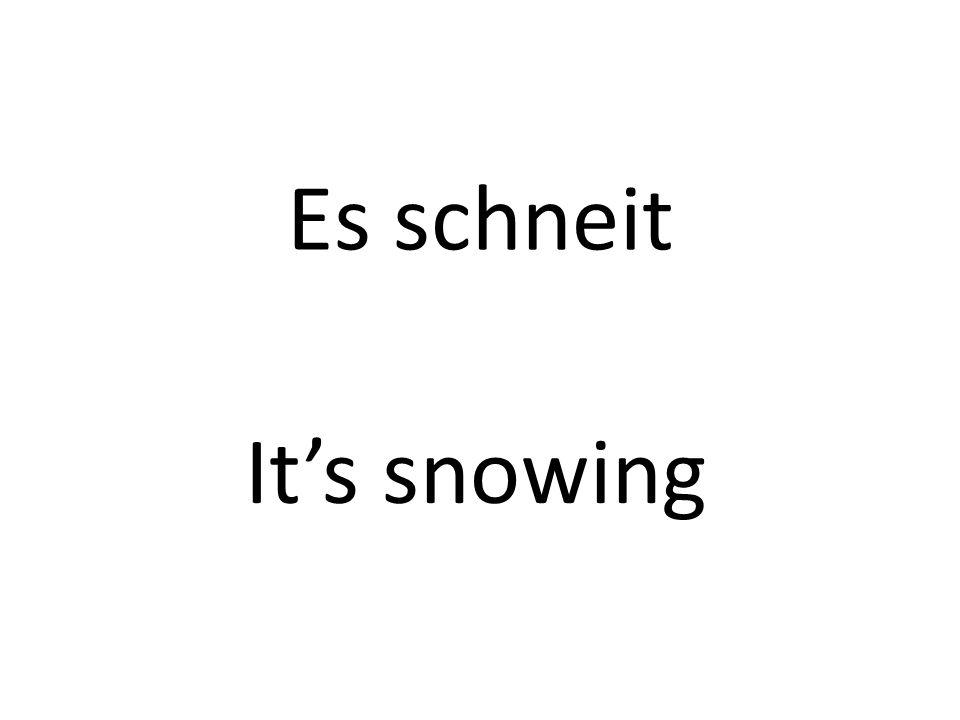 Es schneit Its snowing