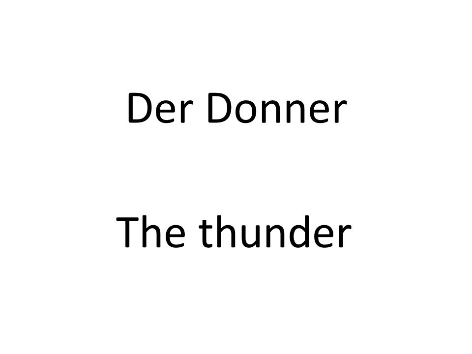 Der Donner The thunder