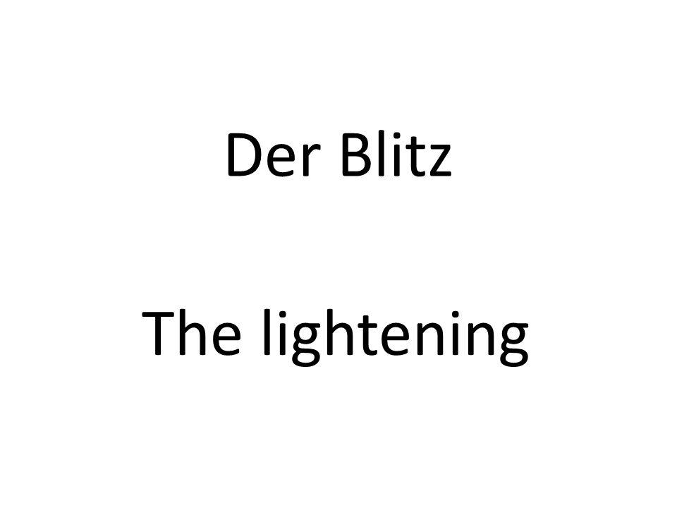 Der Blitz The lightening