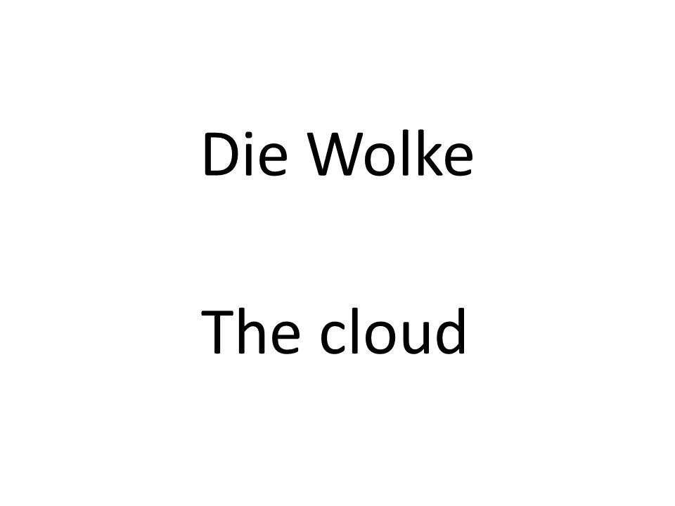 Die Wolke The cloud