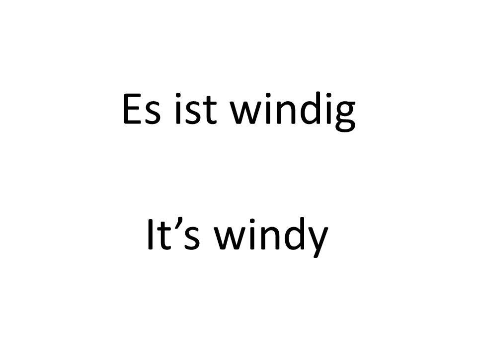 Es ist windig Its windy