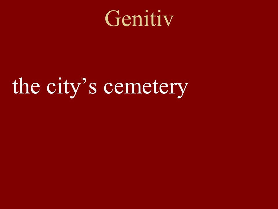 Genitiv the citys cemetery