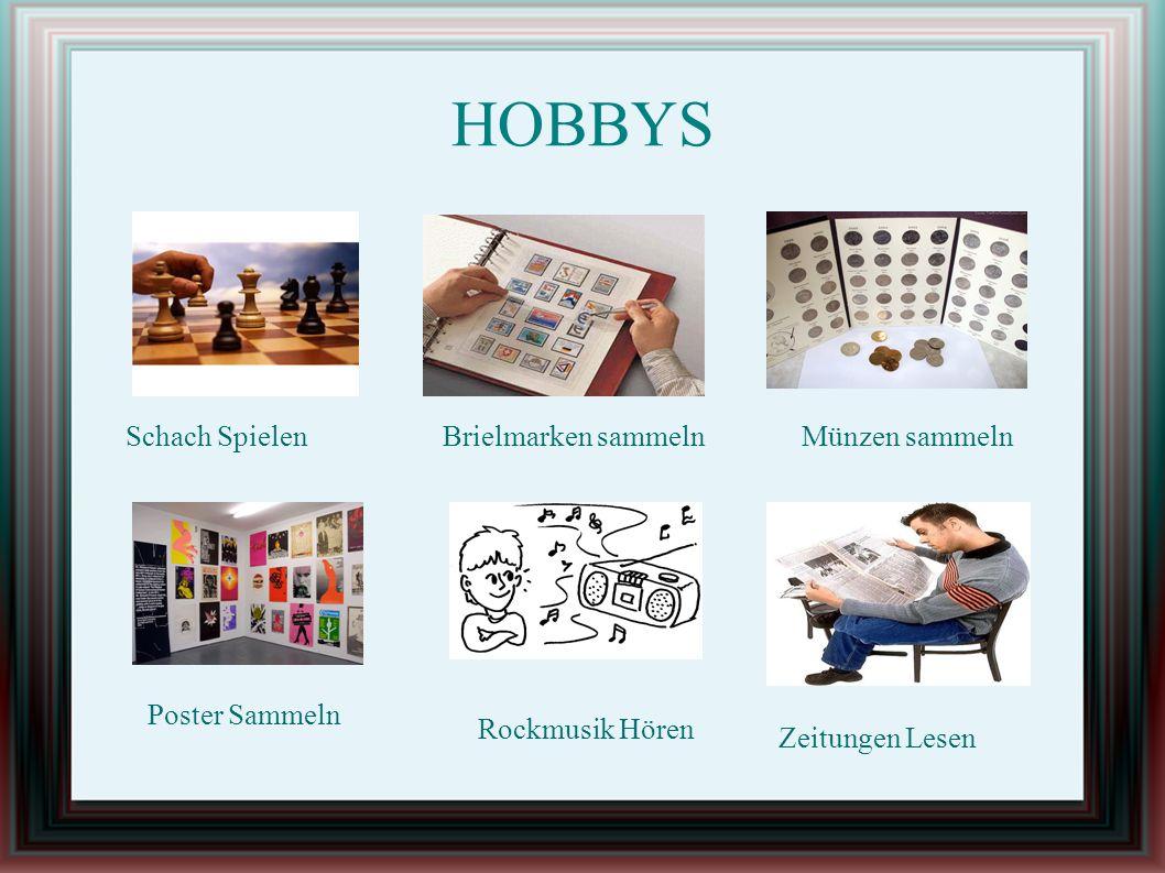 HOBBYS Schach Spielen Brielmarken sammeln Münzen sammeln Zeitungen Lesen Rockmusik Hören Poster Sammeln