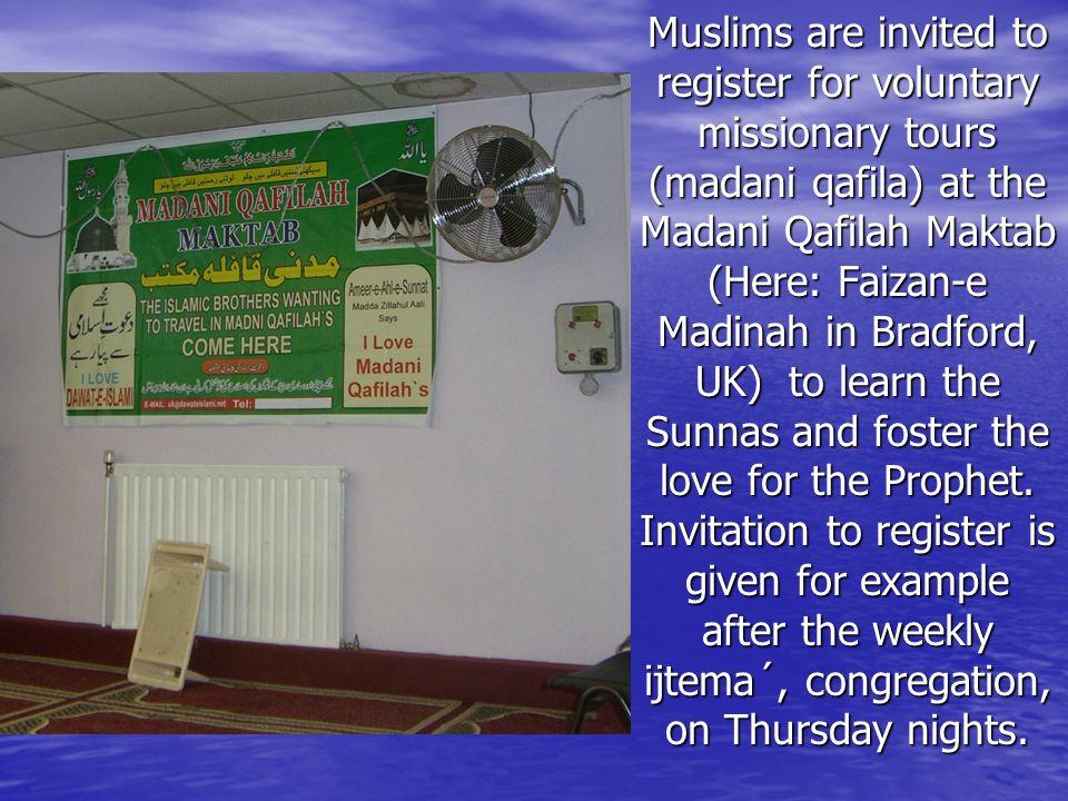 Muslims are invited to register for voluntary missionary tours (madani qafila) at the Madani Qafilah Maktab (Here: Faizan-e Madinah in Bradford, UK) t