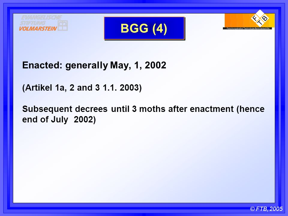 © FTB, 2005 BGG (4) Enacted: generally May, 1, 2002 (Artikel 1a, 2 and