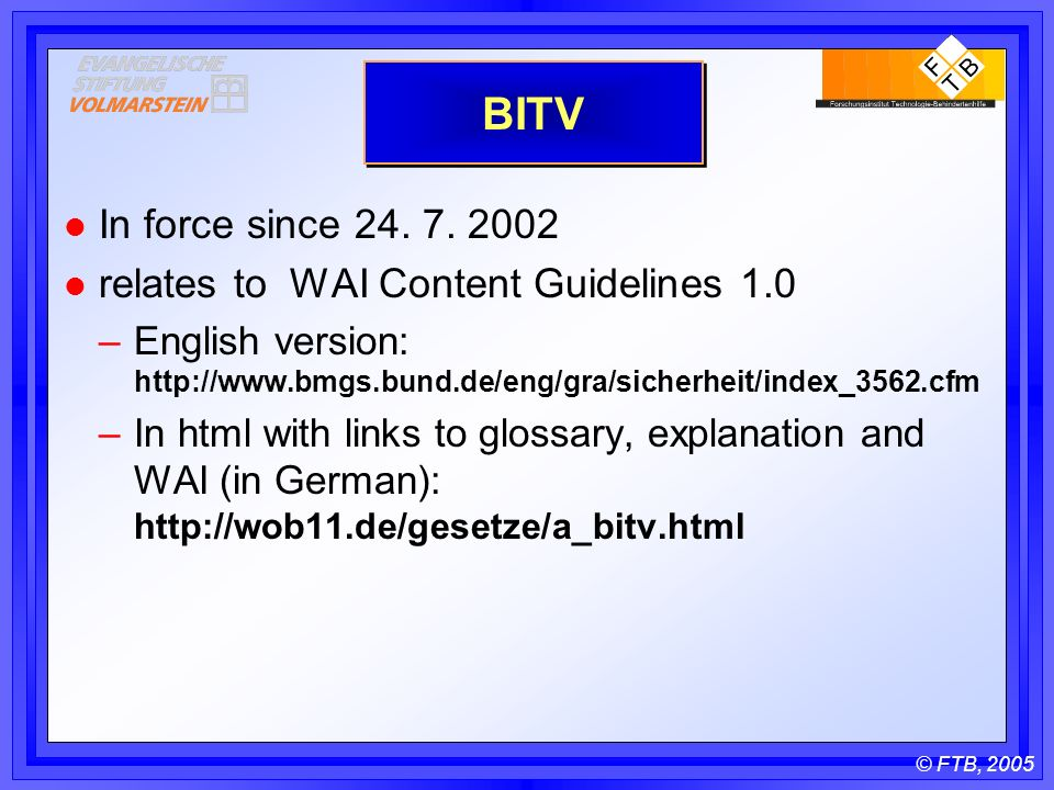 © FTB, 2005 BITV l In force since