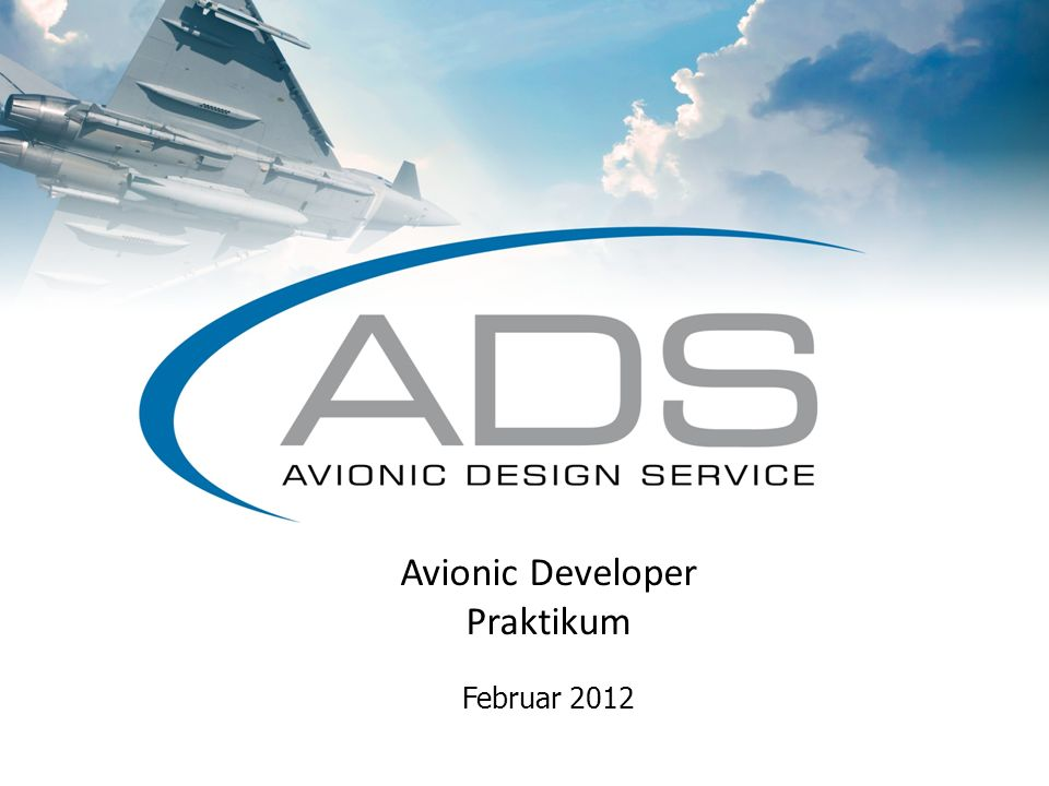Februar 2012 Avionic Developer Praktikum