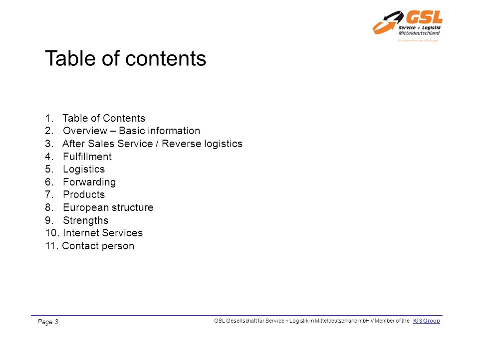 Table of contents 1. Table of Contents 2. Overview – Basic information 3. After Sales Service / Reverse logistics 4. Fulfillment 5. Logistics 6. Forwa