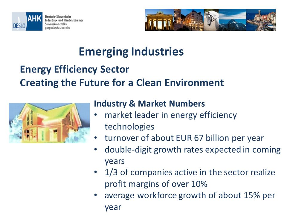 Emerging Industries Energy Efficiency Sector Creating the Future for a Clean Environment Industry & Market Numbers market leader in energy efficiency
